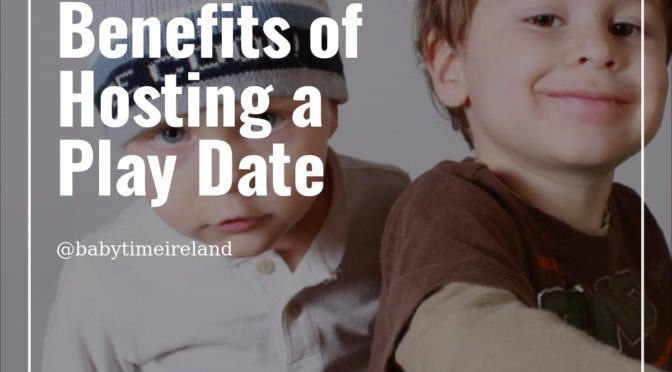 The Secret Benefits of Hosting a Play Date!